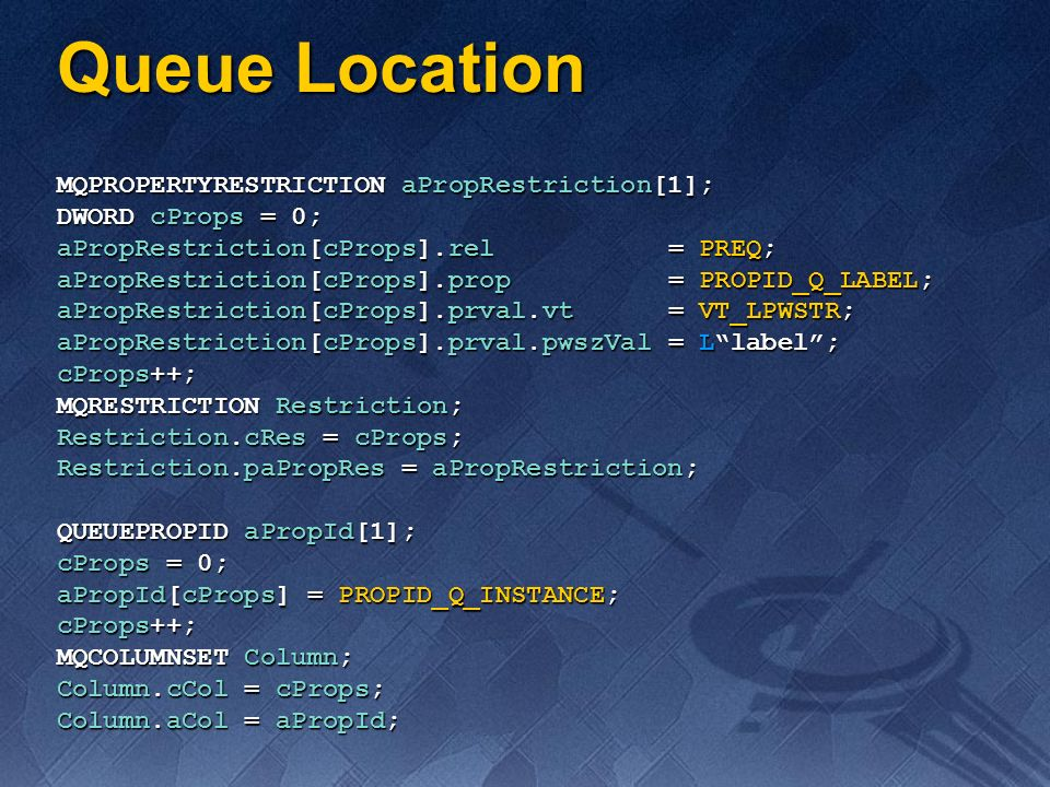 Queue Location MQPROPERTYRESTRICTION aPropRestriction[1];